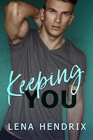 Keeping You
