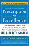 Prescription for Excellence by Joseph A. Michelli