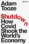 Shutdown: How Covid Shook the World's Economy