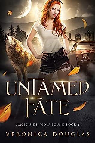 Untamed Fate (Magic Side: Wolf Bound #2)