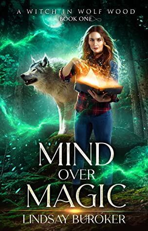 Mind over Magic (A Witch in Wolf Wood, #1)