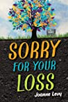 Sorry for Your Loss by Joanne Levy