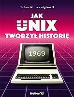 Jak Unix tworzyl historie