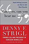 Managers, Can You Hear Me Now? by Denny Strigl