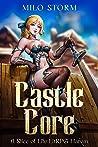 Castle Core: A Slice of Life LitRPG Harem