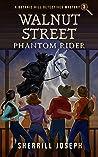 Walnut Street: Phantom Rider (A Botanic Hill Detectives Mystery, #3)