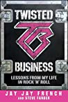Twisted Business by Jay Jay French