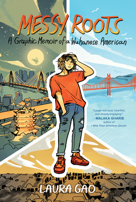 Messy Roots: A Graphic Memoir of a Wuhanese-American