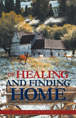 Of Healing and Finding Home by Jeff Gaura