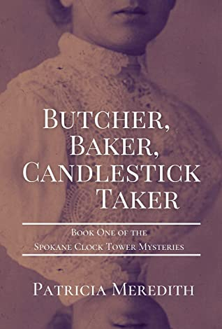 Butcher, Baker, Candlestick Taker by Patricia Meredith