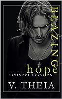 Blazing Hope (Renegade Souls MC Romance Saga Book 11)
