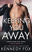 Keeping You Away (Lawton Ridge Duet Series)
