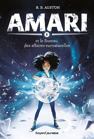 Amari et le Bureau des affaires surnaturelles by B.B. Alston