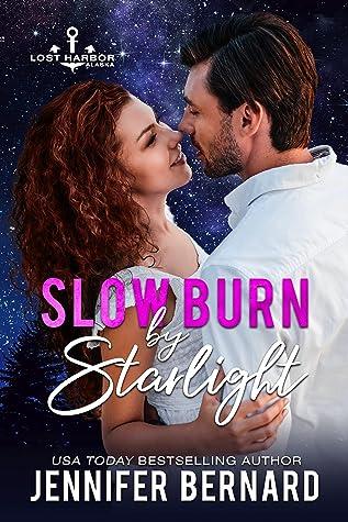 Slow Burn by Starlight (Lost Harbor, Alaska Book 10)