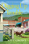 Digging Up Trouble (A Sweet Fiction Bookshop Mystery Book 1)