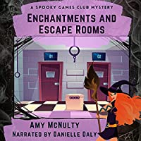 Enchantments and Escape Rooms (Spooky Games Club, #2)