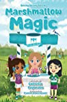 Marshmallow Magic by Gail Gilla Czyszczon