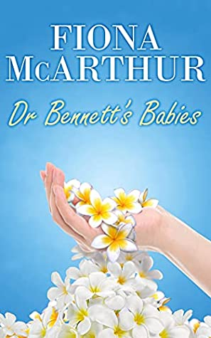 Doctor Bennett's Babies by Fiona McArthur