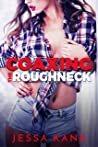 Coaxing the Roughneck
