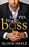 Say Yes to the Boss (New York Billionaires, #3)