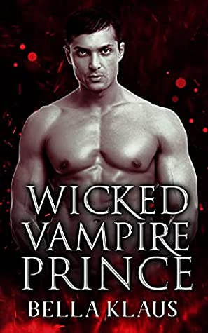 Wicked Vampire Prince by Bella Klaus