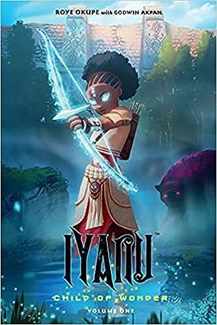 Iyanu Child of Wonder Volume One