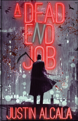 A Dead-End Job by Justin Alcala