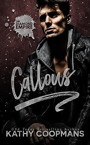 Callous (The Diamond Empire, #2)