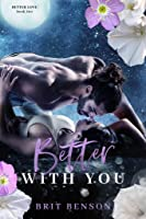 Better With You (Better Love, #2)