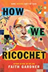 How We Ricochet