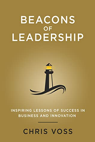 Beacons of Leadership by Chris  Voss