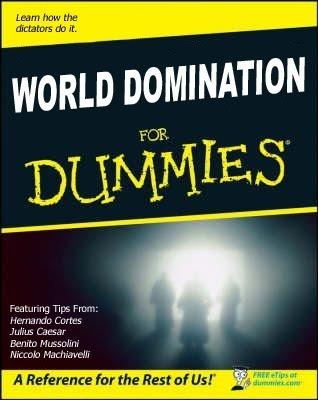 World Domination for Dummies