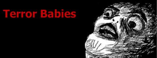 terror babies