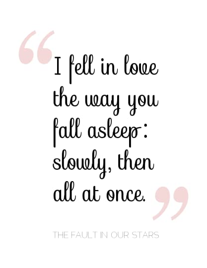 The fault in our stars by john green and even though i fell in love the way you fall from a cliff or a building dont really know how that feelsnce ive never done that fandeluxe Image collections