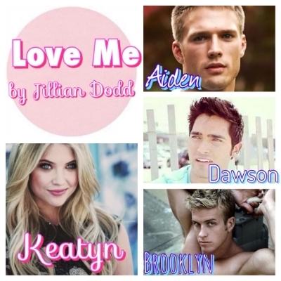 Love Me The Keatyn Chronicles 4 By Jillian Dodd