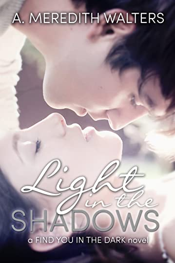 Light in the Shadows by A  Meredith Walters