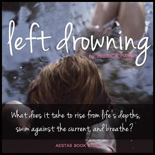Left Drowning (Left Drowning, #1) by Jessica Park