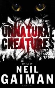Unnatural Creatures by Neil Gaiman
