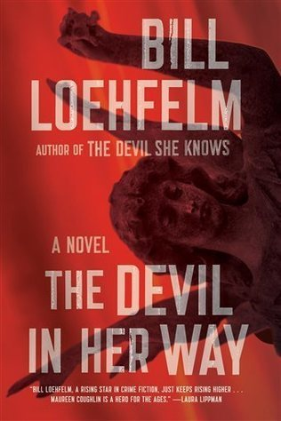 Bill Loehfelm The Devil In Her Way Review