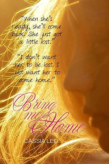 Bring Me Home (Shattered Hearts, #4) by Cassia Leo