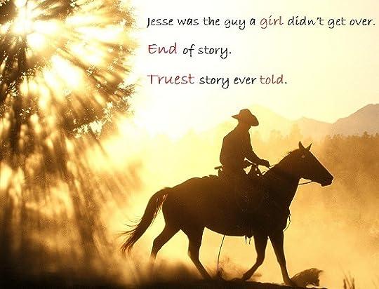 I'm a cowboy, remember? I've got steel running through my veins