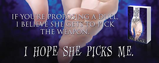 The Coldest Girl in Coldtown by Holly Black - I believe she gets to pick the weapon. I hope she picks me.
