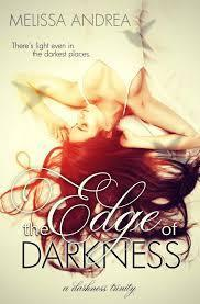 The Edge Of Darkness Darkness Duet 1 By Melissa Andrea