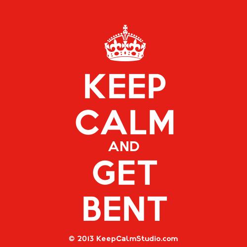 photo KeepCalmStudiocom-Crown-Keep-Calm-And-Get-Bent_zpse2c31ab2.png