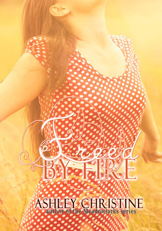 Free by Fire by Ashley Christine