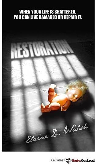 Restoration by Elaine D Walsh