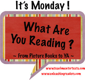 Thanks to Sheila at Book Journeys for starting this meme, and Jen (Teach Mentor Texts) and Kellee (Unleashing Readers) for turning it into a kid-lit meme! Click here for more Monday reviews.
