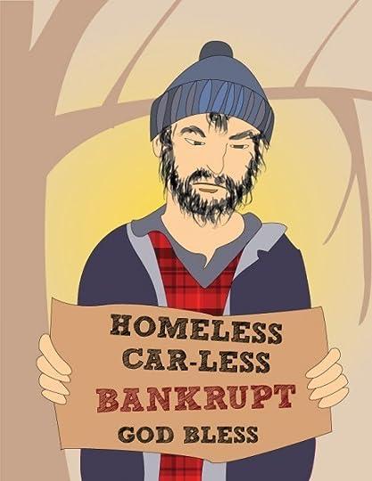 Homeless, car-less, bankrupt, bankrutpcy