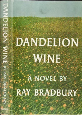 a summary on dandelion wine Lynn and jim spaulding share their homemade dandelion wine recipe that is supposed to have health giving properties.