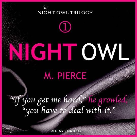 Night Owl (Night Owl, #1) by M  Pierce